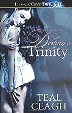 The First Trinity (Destiny's Trinities)…