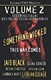 Black, Jaid: Something Wicked This Way Comes Volume 2: Ellora's Cave