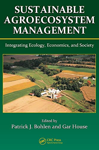 sustainable-agroecosystem-management-integrating-ecology-economics-and-society-advances-in-agroecology