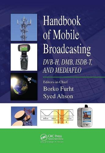 handbook-of-mobile-broadcasting-dvb-h-dmb-isdb-t-and-mediaflo-internet-and-communications