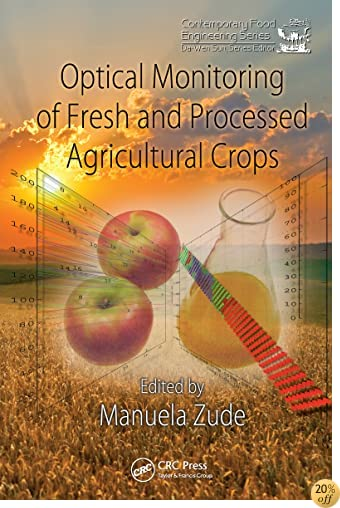 Optical Monitoring of Fresh and Processed Agricultural Crops (Contemporary Food Engineering)