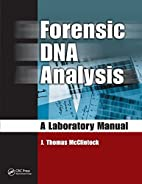 Forensic DNA Analysis: A Laboratory Manual…