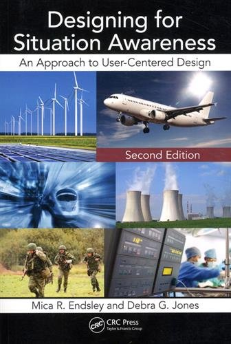 designing-for-situation-awareness-an-approach-to-user-centered-design-second-edition