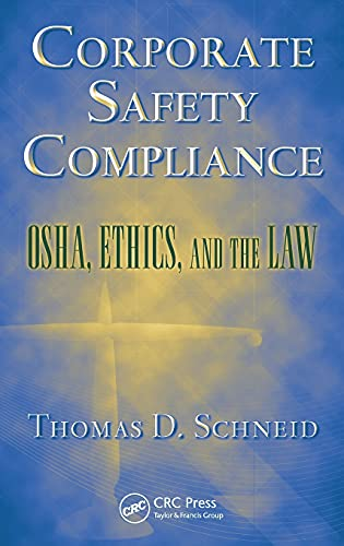 corporate-safety-compliance-osha-ethics-and-the-law-occupational-safety-health-guide-series