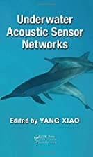 Underwater Acoustic Sensor Networks by Yang…