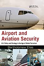 Airport and Aviation Security: U.S. Policy…