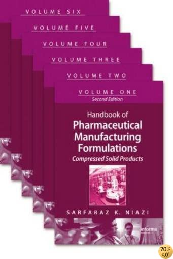 Handbook of Pharmaceutical Manufacturing Formulations, Second Edition