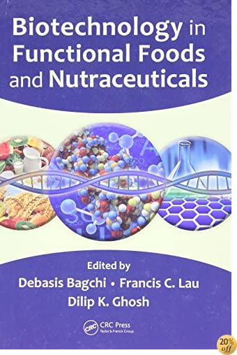 Biotechnology in Functional Foods and Nutraceuticals
