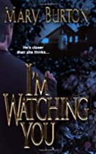 I'm Watching You by Mary Burton
