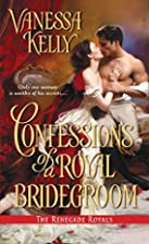 Confessions of a Royal Bridegroom by Vanessa…