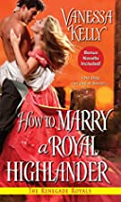 How to Marry a Royal Highlander by Vanessa…