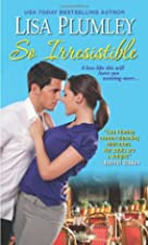 So Irresistible by Lisa Plumley
