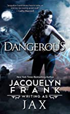 Dangerous by Jacquelyn Frank