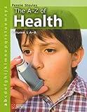 Stoyles, Pennie: The A-Z of Health: A-B v. 1 (A-Z of Health - Macmillan Library)