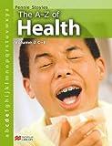 Stoyles, Pennie: The A-Z of Health: C-E v. 2 (A-Z of Health - Macmillan Library)