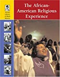 Currie, Stephen: The African-American Religious Experience (Lucent Library of Black History)