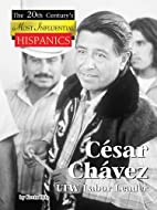 Cesar Chavez (The 20th Century's Most…