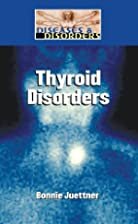 Thyroid Disorders by Bonnie Juettner