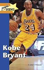 Kobe Bryant by John Wukovits