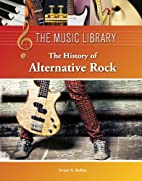 The History of Alternative Rock (The Music…
