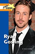 Ryan Gosling (People in the News) by Cherese…