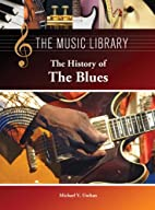 The History of the Blues (The Music Library)…