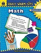 Daily Warm-Ups: Math, Grade 2 by HEATH RODDY
