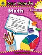 Daily Warm-Ups: Math, Grade 5 by HEATH RODDY
