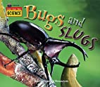 Listen-Read-Think Science: Bugs and Slugs by…