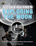 Teacher Created Resources: Space Guides: Exploring the Moon (Qeb Space Guides)
