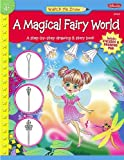 Walter Foster: Watch Me Draw: A Magical Fairy World