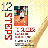Brown, Virginia: 12 Steps To Success: Learning the Game of Tennis