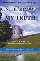 In the Shadow of My Truth: The Black Douglas…