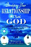 Clark, James: Developing Your Relationship With God