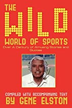 The Wild World of Sports by Gene Elston