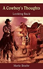 A Cowboy's Thoughts: Looking Back by…