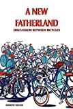 Adler, Joseph: A New Fatherland: Discussion Between Bicycles