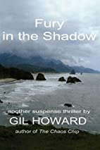 Fury in the Shadow by Gil Howard