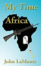 My Time Africa by John LaMonte