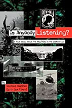 Is Anybody Listening?: A True Story About…