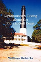 Lighthouses and Living Along the Florida…