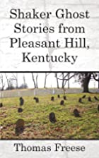 Shaker Ghost Stories from Pleasant Hill,…