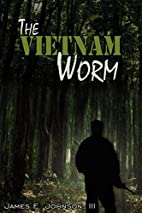 The Vietnam Worm by James Johnson