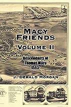 Macy Friends Volume II by J. Derald Morgan