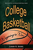 College Basketball: Wagering to Win by Larry…