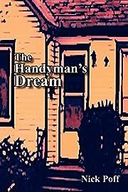 The Handyman's Dream by Nick Poff