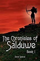 The Chronicles of Salduwe Book I by Dave…