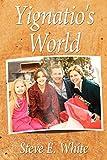 White, Steve: Yignatio's World