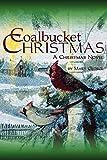 George, Mary: Coalbucket Christmas: A Christmas Novel