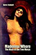 Madonna/Whore: The Myth of the Two Marys by…